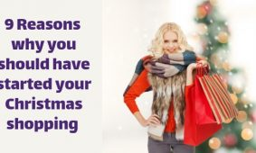 9 Reasons Why You Should Be Doing Your Christmas Shopping Early