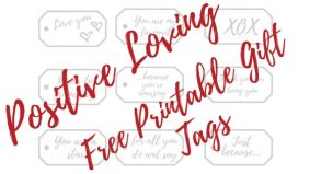 Positive Free Printable Gift Tags