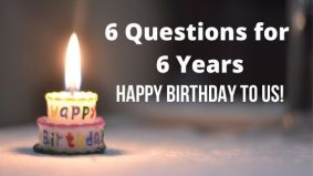 6 Years, 6 Questions, Happy Birthday to Us
