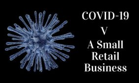 COVID-19 and A Small Retail Business